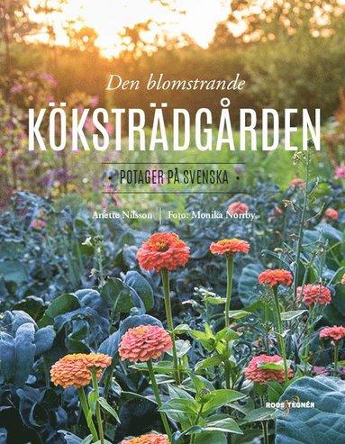 bokomslag Den blomstrande köksträdgården : potager på svenska