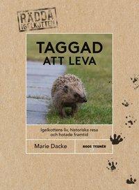 bokomslag Taggad att leva : igelkottens liv, historiska resa och hotade framtid