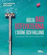 bokomslag Bästa badutflykterna i Skåne och Halland - Sydsveriges skönaste semester...
