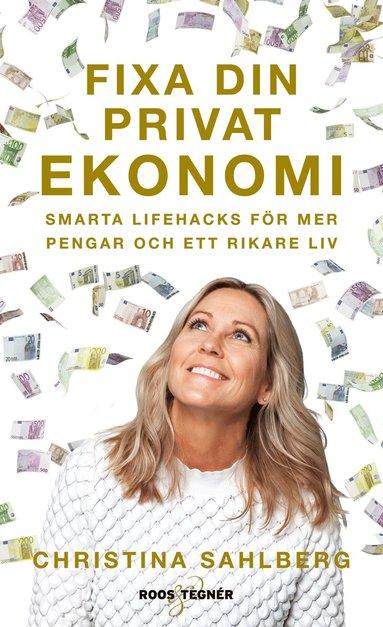 bokomslag Fixa din privatekonomi : Smarta lifehacks för mer pengar och ett rikare liv