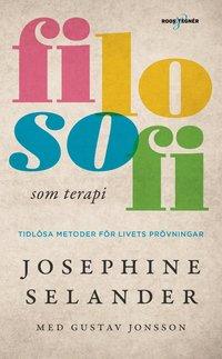 bokomslag Filosofi som terapi - Tidlösa metoder för livets prövningar