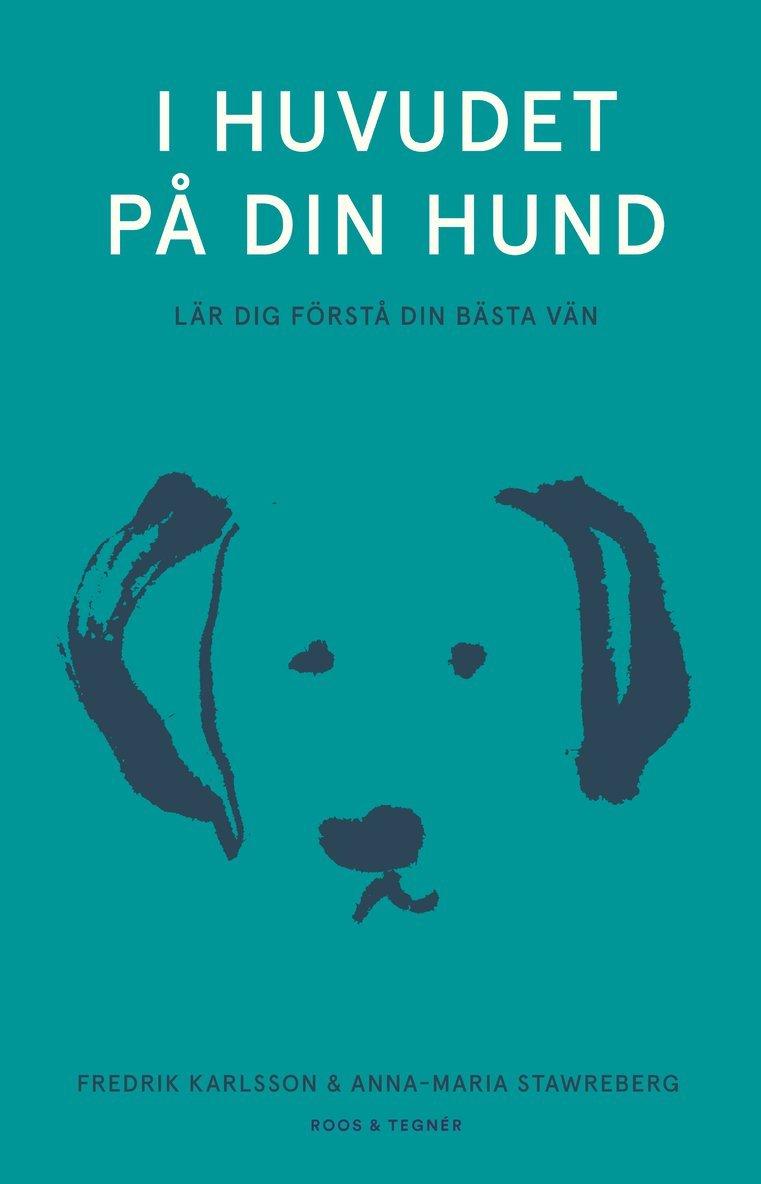 I huvudet på din hund : lär dig förstå din bästa vän 1