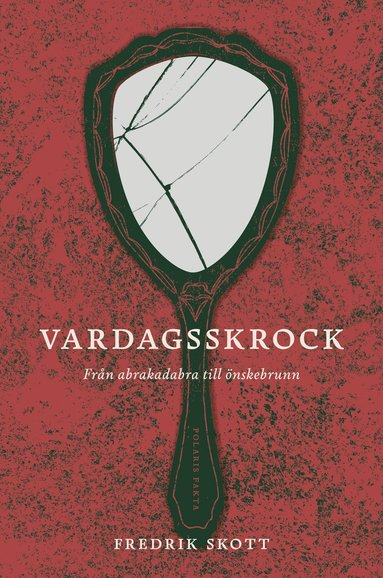 bokomslag Vardagsskrock : från abrakadabra till önskebrunn