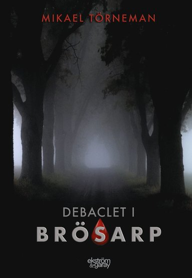 bokomslag Debaclet i Brösarp
