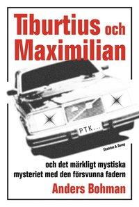 bokomslag Tiburtius och Maximilian och märkligt mystiska mysteriet med den försvunna fadern
