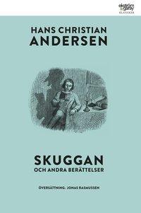bokomslag Skuggan och andra berättelser