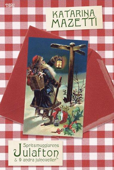 bokomslag Spritsmugglarens julafton och nio andra julnoveller