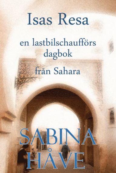 bokomslag Isas resa, en lastbilschaufförs dagbok från Sahara