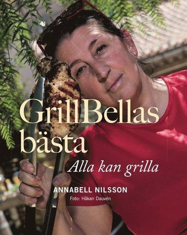 bokomslag GrillBellas bästa : alla kan grilla