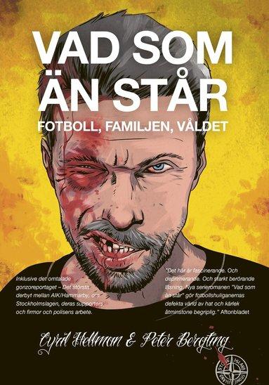 bokomslag Vad som än står : fotboll, familjen, våldet
