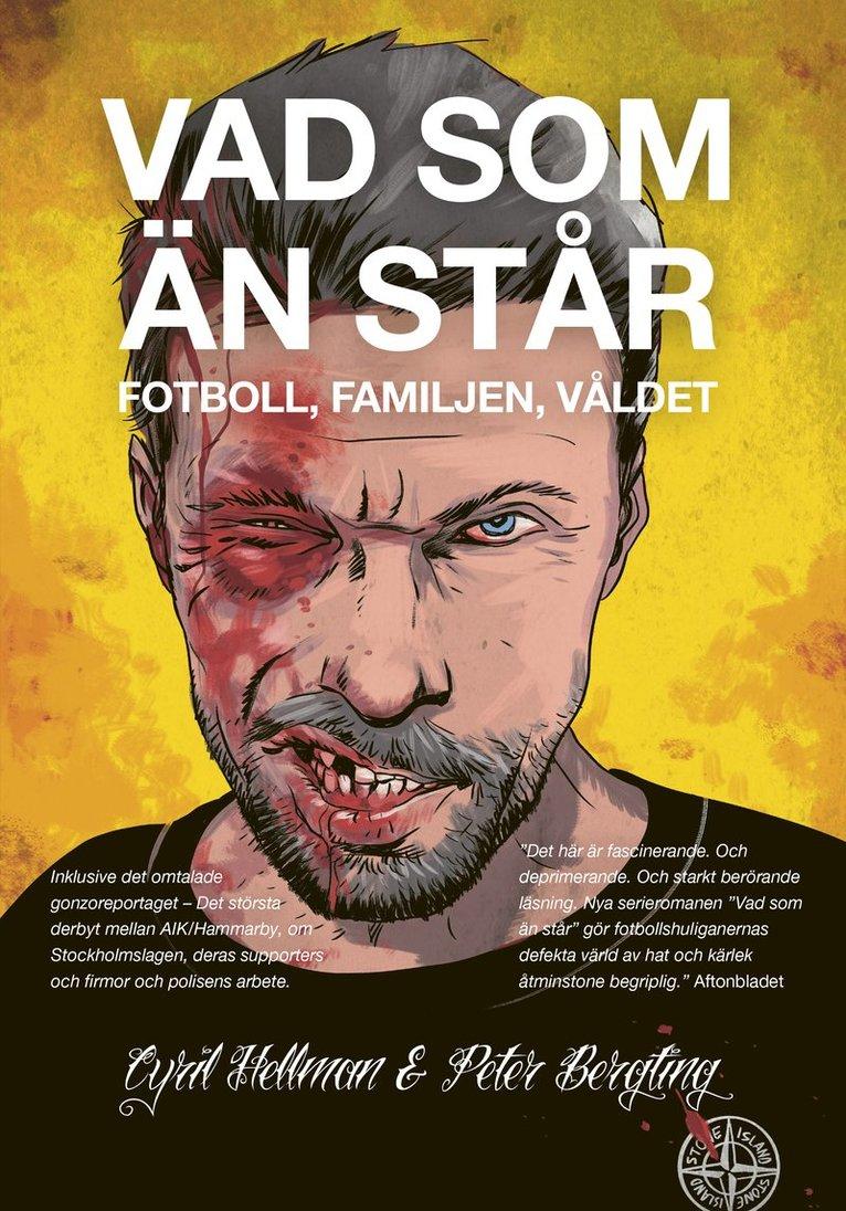Vad som än står : fotboll, familjen, våldet 1