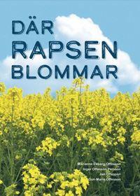 bokomslag Där rapsen blommar : livet på ett lantbruk