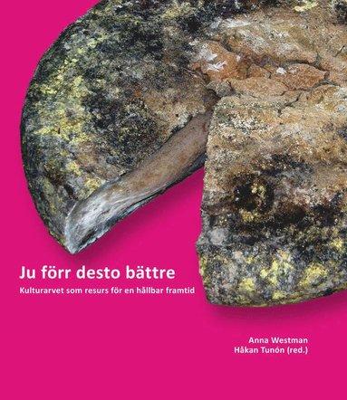 bokomslag Ju förr desto bättre : kulturarvet som resurs för en hållbar framtid