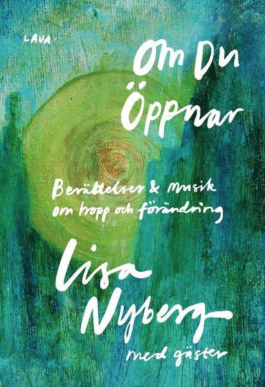 bokomslag Om du öppnar : berättelser & musik om hopp och förändring