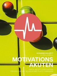 bokomslag Motivationsakuten : fakta, recept & motivation för dig som vill ge hälsa