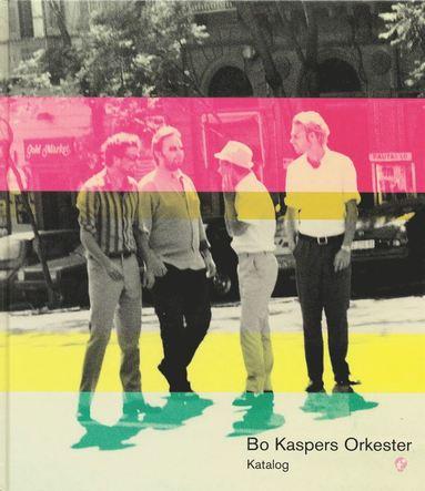 bokomslag Bo Kaspers Orkester. Katalog