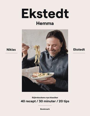 bokomslag Ekstedt hemma : stjärnkockens nya klassiker - 40 recept / 30 minuter / 20 tips