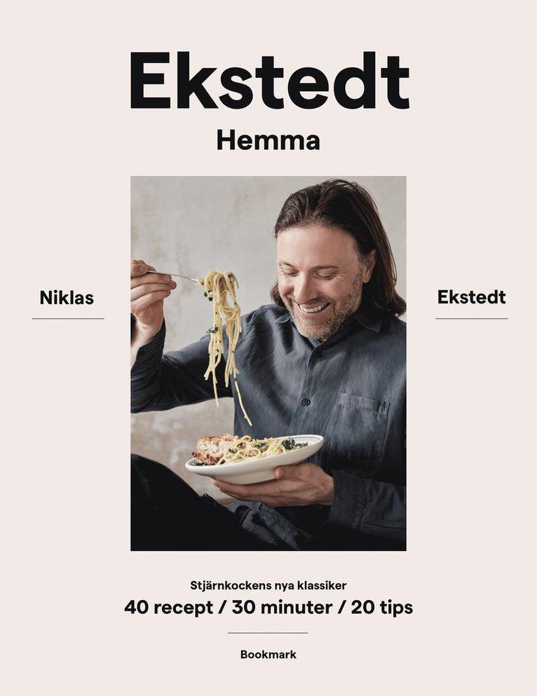 Ekstedt hemma : stjärnkockens nya klassiker - 40 recept / 30 minuter / 20 tips 1