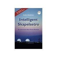 bokomslag Intelligent skapelsetro : en naturvetare läser Första Moseboken : vetenskap och religion: biblisk skapelsetro, evolution, intelligent design