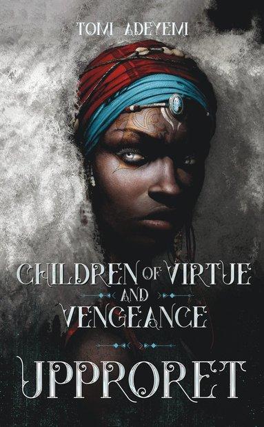 bokomslag Children of virtue and vengeance. Upproret