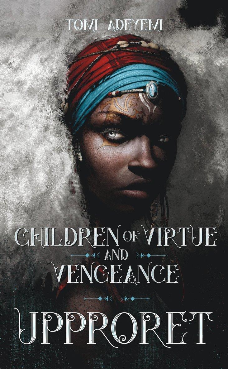 Children of virtue and vengeance. Upproret 1