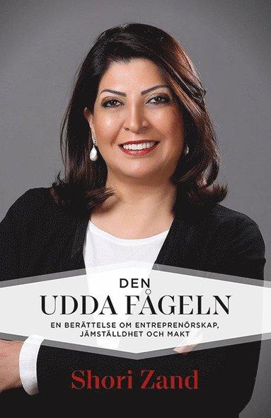 bokomslag Den udda fågeln - en berättelse om entreprenörskap, jämställdhet och makt