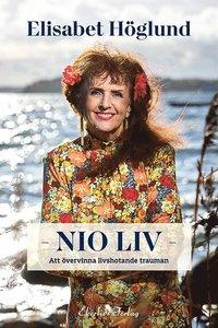 bokomslag Nio liv - en bok för oss som gått igenom svåra trauman