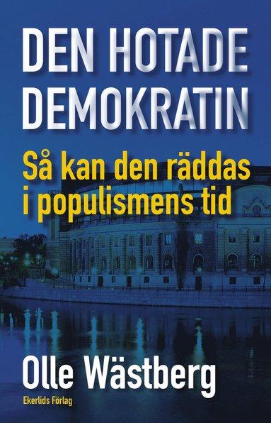 bokomslag Den hotade demokratin : så kan den räddas i populismens tid