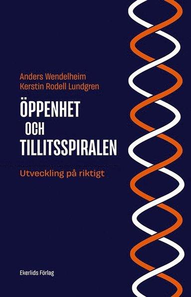 bokomslag Öppenhet och tillitsspiralen : utveckling på riktigt