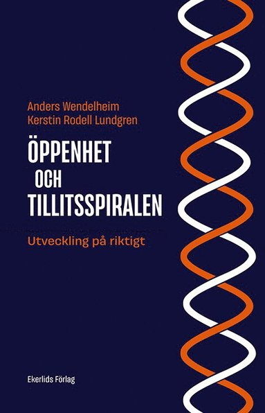 bokomslag Öppenhets- och Tillitsspiralen : utveckling på riktigt