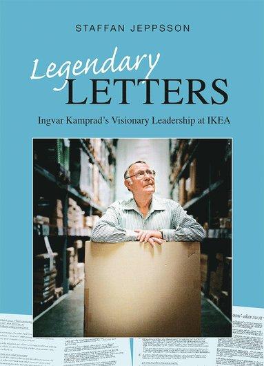 bokomslag Legendary letters : Ingvar Kamprads visionary leadership at IKEA