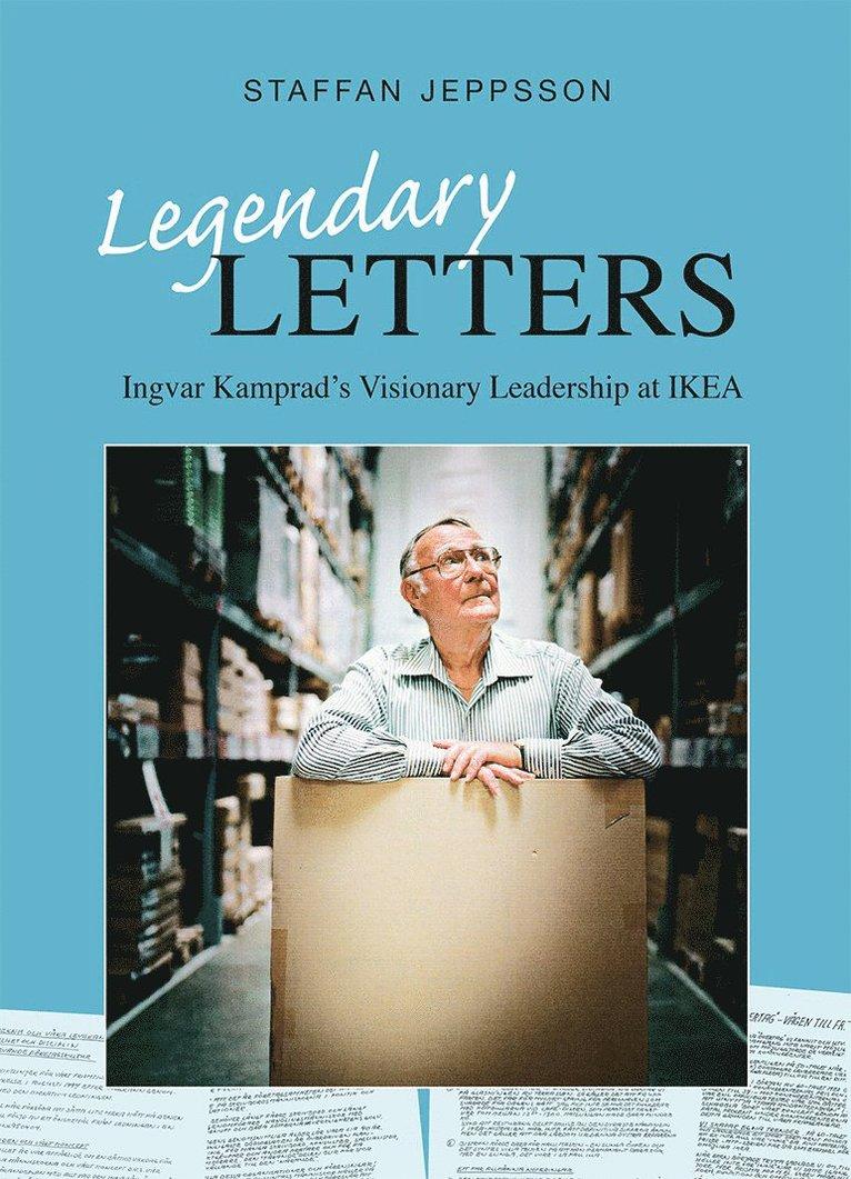 Legendary letters : Ingvar Kamprads visionary leadership at IKEA 1