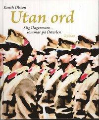 bokomslag Utan ord : Stig Dagermans sommar på Österlen