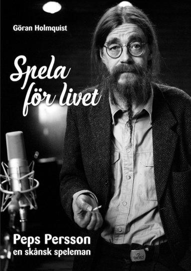 bokomslag Spela för livet - Peps Persson en skånsk speleman