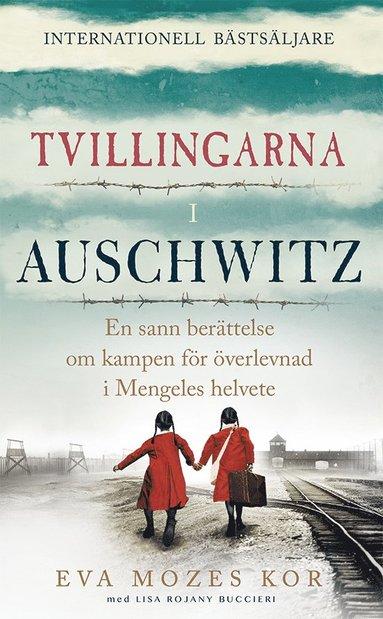 bokomslag Tvillingarna i Auschwitz : den inspirerande och sanna historien om en liten flicka som överlever fasorna i doktor Mengeles helvete