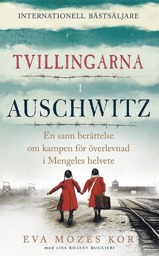 Tvillingarna i Auschwitz : den inspirerande och sanna historien om en liten flicka som överlever fasorna i doktor Mengeles helvete 1