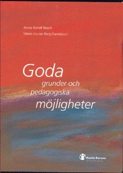 bokomslag Goda grunder och pedagogiska möjligheter