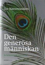bokomslag Den generösa människan : en naturhistoria om att göra sig omak för att få e