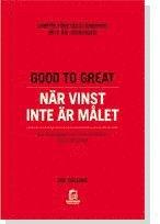 Good to Great : när vinst inte är målet : varför företagstänkande inte är lösningen : en monografi som kompletterar Good to great 1