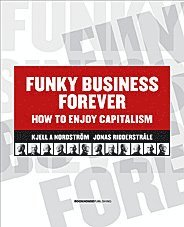 bokomslag Funky business forever : how to enjoy capitalism