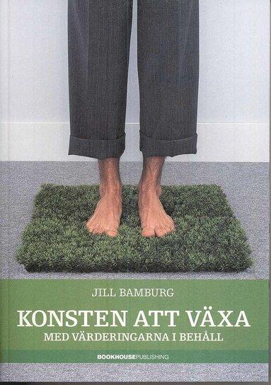 bokomslag Konsten att växa : med värderingarna i behåll