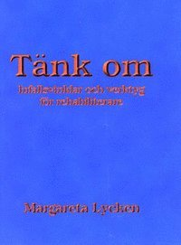 bokomslag Tänk om : infallsvinklar och verktyg för rehabilitering