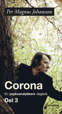 bokomslag Corona : en psykoanalytikers dagbok. Del 3
