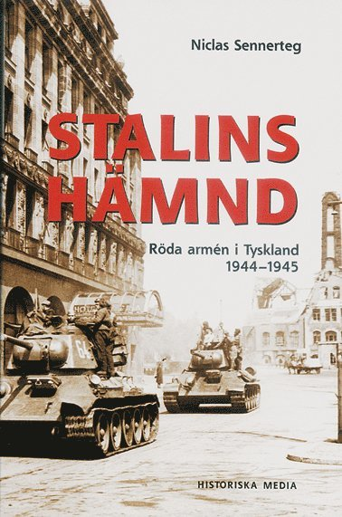 bokomslag Stalins hämnd : Röda armén i Tyskland 1944-45
