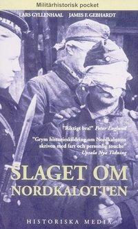 bokomslag Slaget om Nordkalotten : Sveriges roll i tyska och allierade operationer i norr