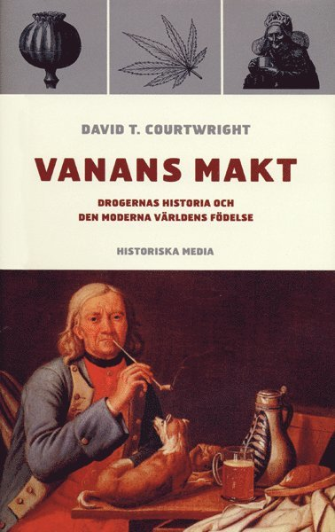 bokomslag Vanans makt : drogernas historia och den moderna världens födelse