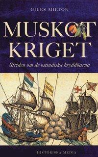 bokomslag Muskotkriget : kampen om de ostindiska kryddöarna