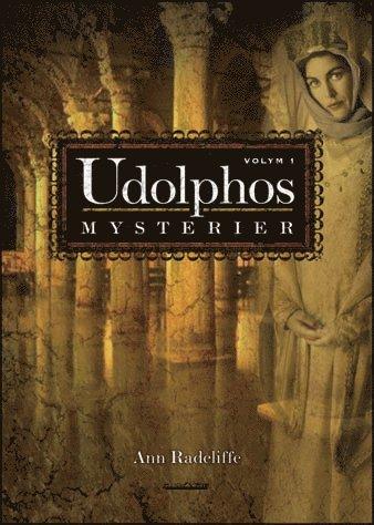 bokomslag Udolphos mysterier - vol 1 en romantisk berättelse, interfolierad med några