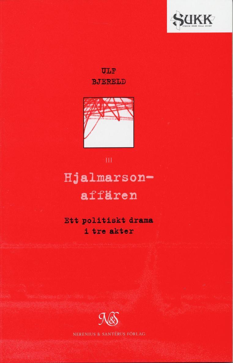 Hjalmarsonaffären - Ett politiskt drama i tre akter 1
