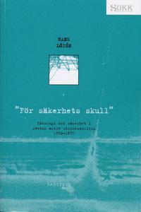 """bokomslag """"För säkerhets skull"""" : ideologi och säkerhet i svensk aktiv utrikespolitik 1950-1975"""